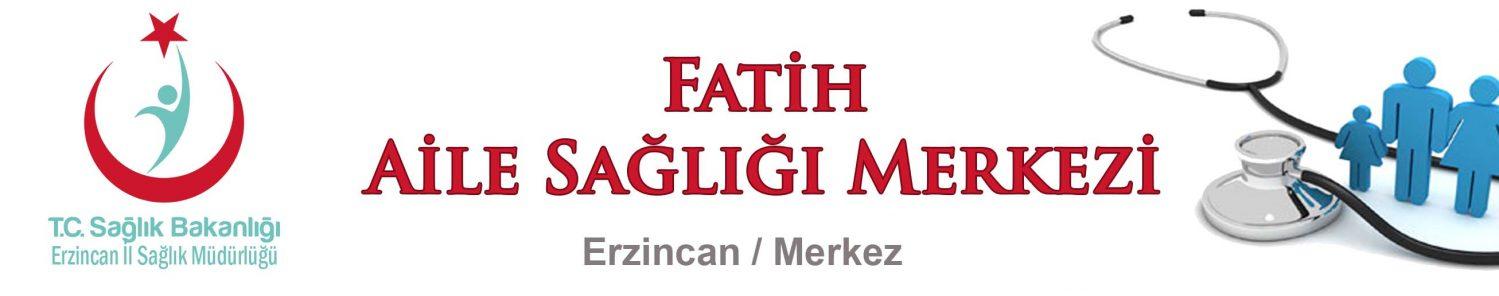 Fatih Aile Sağlığı Merkezi/Erzincan
